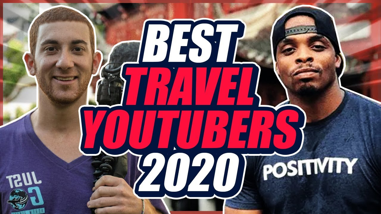 Top 10 Best TRAVEL YOUTUBERS to Follow in 2020