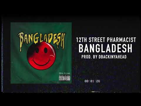 12th Street Pharmacist - Bangladesh (Prod. by Dbackinyahead)