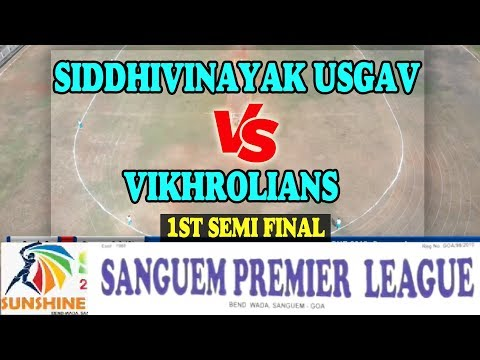 1ST SEMI FINAL || SANGUEM PREMIER LEAGUE 2018-2019 || SANGUEM | GOA || FINAL DAY
