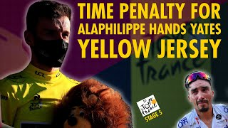 TIME PENALTY FOR ALAPHILIPPE HANDS YATES YELLOW JERSEY!