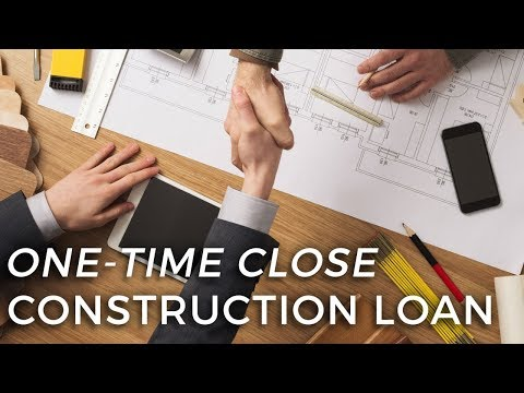 one-time-close-construction-loans