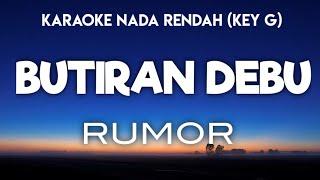 Rumor - Butiran Debu Karaoke Nada Rendah Key G