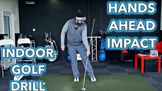 Indoor Golf Drill - HANDS AHEAD IMPACT POSITION