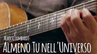 ALMENO TU NELL'UNIVERSO - Fingerstyle acoustic guitar arrangement by Alberto Lombardi