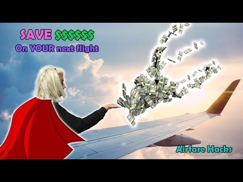 How I Got the Cheapest Airfares – Airfare Hacks – Getting Cheap Airfares