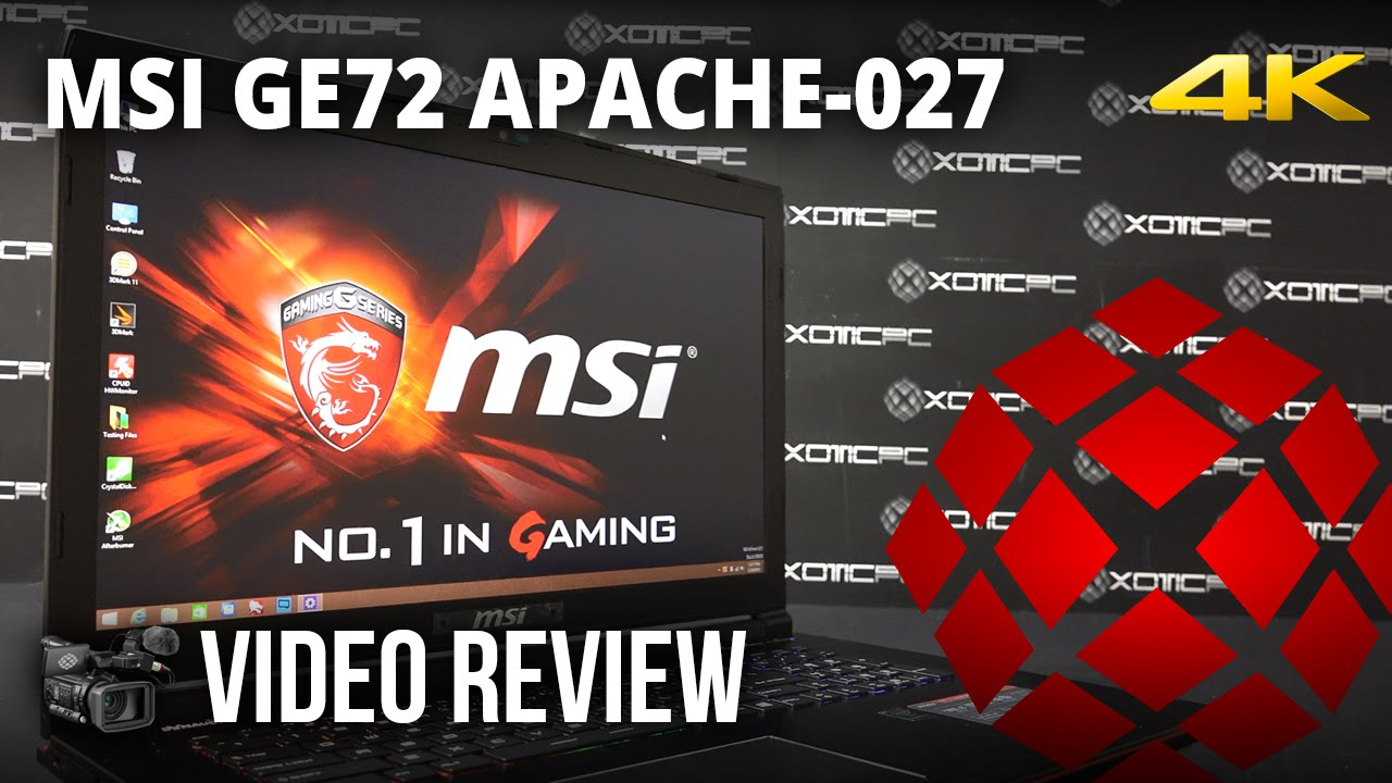 Msi Ge72 Apache 027 Review By Xotic Pc Youtube