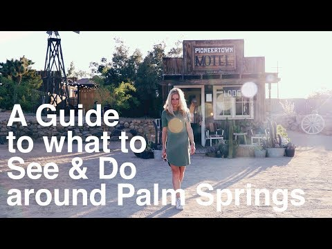 PALM SPRINGS GUIDE - DRONE, GO-PRO & DSLR - A Guide to what to See & Do around Palm Springs