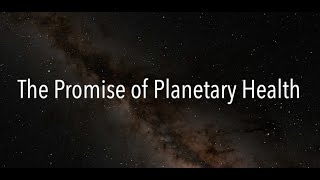The Promise of Planetary Health