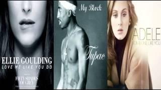 Ellie Goulding Love Me Like You Do - Tupac My Block - Adele Someone Like You Remix Mashup