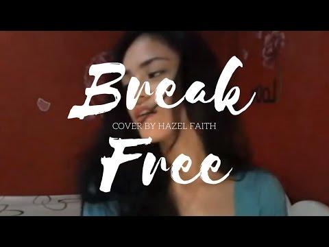 Break Free by Ariana Grande (cover by Hazel Faith)