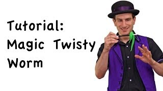 Magic Secrets The Fun Magic Twisty Worm