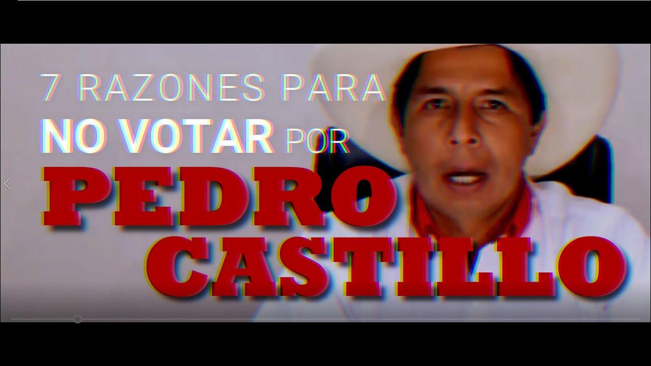 7 razones para no votar por Pedro Castillo
