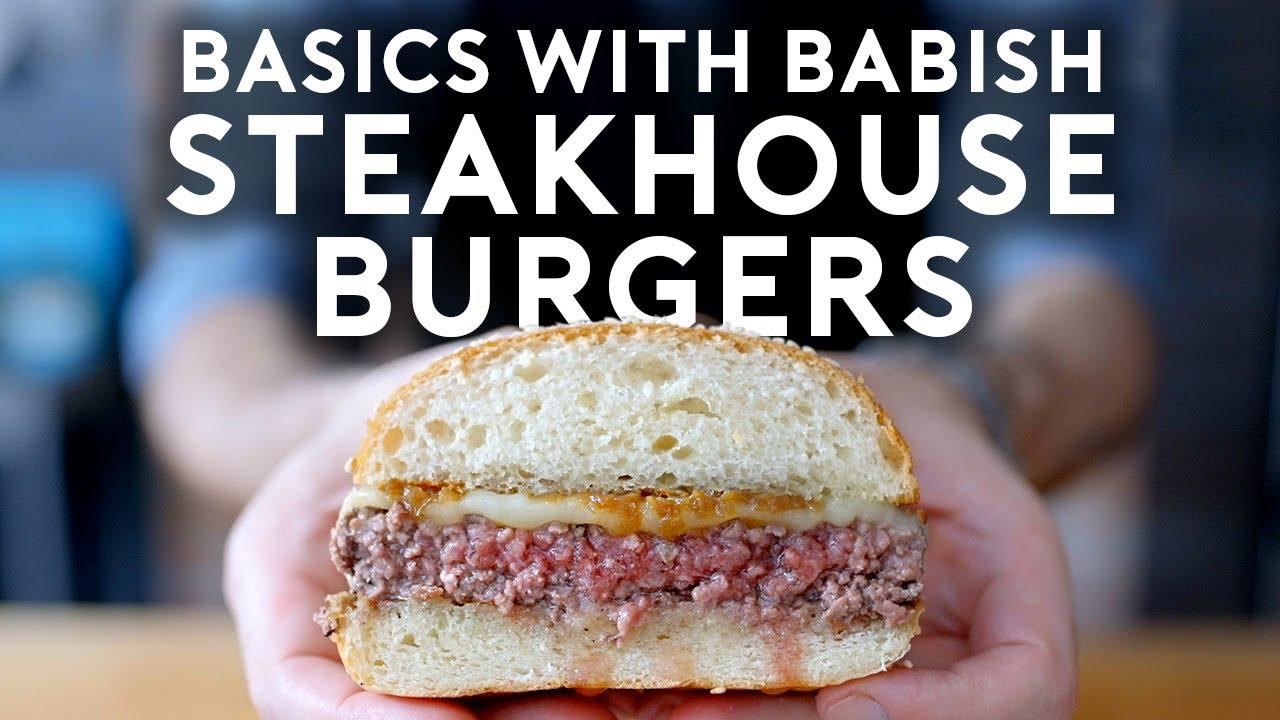Steakhouse Burgers | Basics with Babish