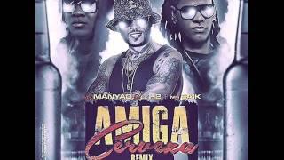 Mr Manyao & El H2 Ft. Mr Saik - Amiga Cerveza (Remix)