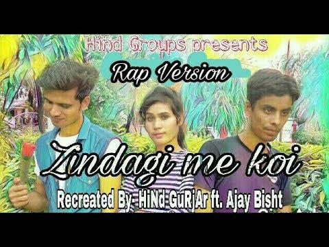 Zindagi_Me_Koi_Kabhi_Re-created_by_HiNd GuRjAr_ft_Ajay_Bisht_Priti##NEW##FAADU##RAP##VERSION##2017