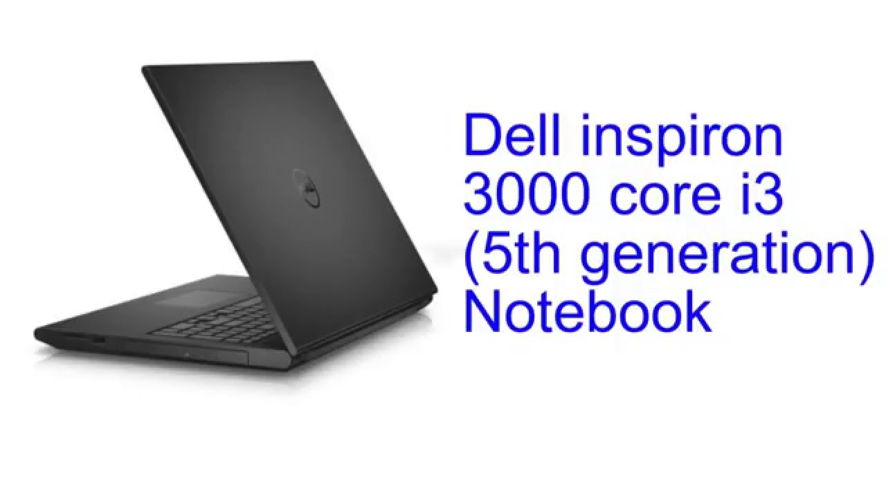 Dell Inspiron 3000 Core I3 5th Generation Notebook Specification INDIA