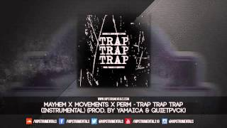 Mayhem x Movements x Perm - Trap Trap Trap [Instrumental] + DL via @Hipstrumentals