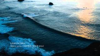 LEMONCHILL- Siren song Alpha-TEK & Nortoel remix