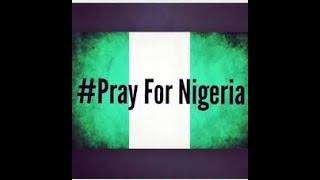International Prophecy ~ Pray for Nigeria