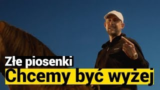 """ZŁE PIOSENKI: Sokół, """"Chcemy być wyżej"""""""