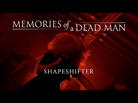 MEMORIES OF A DEAD MAN - SHAPESHIFTER ( Official Video)