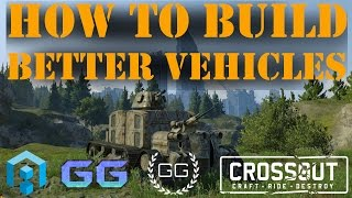 Crossout - How To Build Better Vehicles