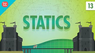 Statics: Crash Course Physics #13