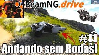 BeamNG.Drive Campanha #11 - A ARTE DE ANDAR SEM AS RODAS! (G27 mod)