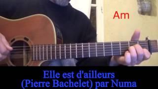 Elle est d'ailleurs (Pierre Bachelet) reprise à la guitare