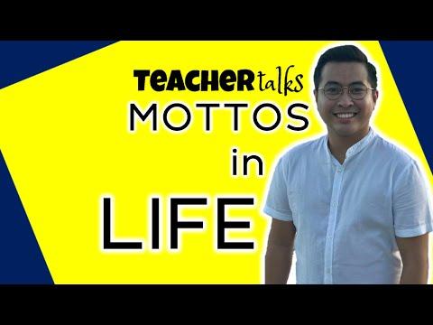 MOTTOS IN LIFE | TEACHERtalks | Lesson 1