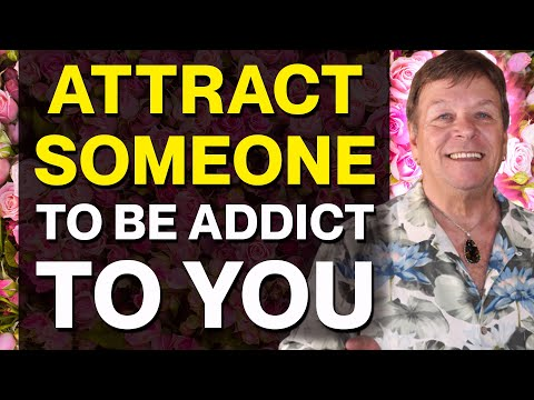 Attract Someone To Be Addicted To You And Commit To You - Law of Attraction from YouTube · Duration:  11 minutes 18 seconds