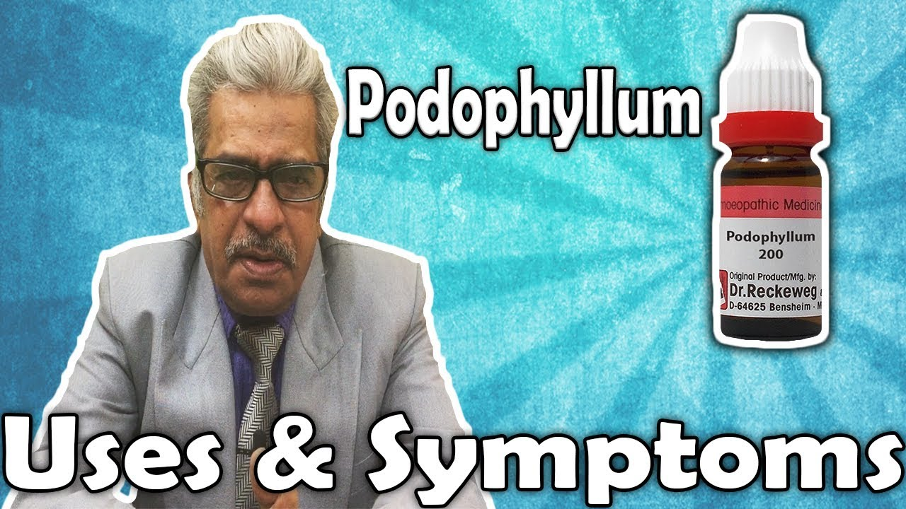 Podophyllum - Uses and Symptoms in Homeopathy by Dr  P S  Tiwari