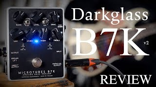 THE 2017 UPDATE FOR THE DARKGLASS B7K