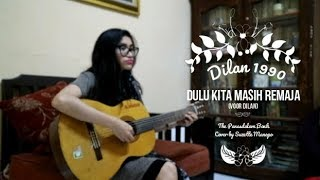 Video [Cover] Dulu Kita Masih Remaja (Voor Dilan) - The Panasdalam Bank by Suzette Manopo download MP3, 3GP, MP4, WEBM, AVI, FLV Juli 2018