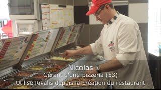 Témoignage client Rivalis - Nicolas - Gérant d'une pizzeria (53)