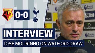 INTERVIEW | JOSE MOURINHO ON WATFORD DRAW | Watford 0-0 Spurs