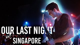 """Home"" Our Last Night: World Tour 2015 LIVE in Singapore 