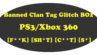 How To Use Banned Clan Tags In BO2 On PS3/Xbox 360! NO RGH/JB! OFW! FREE!