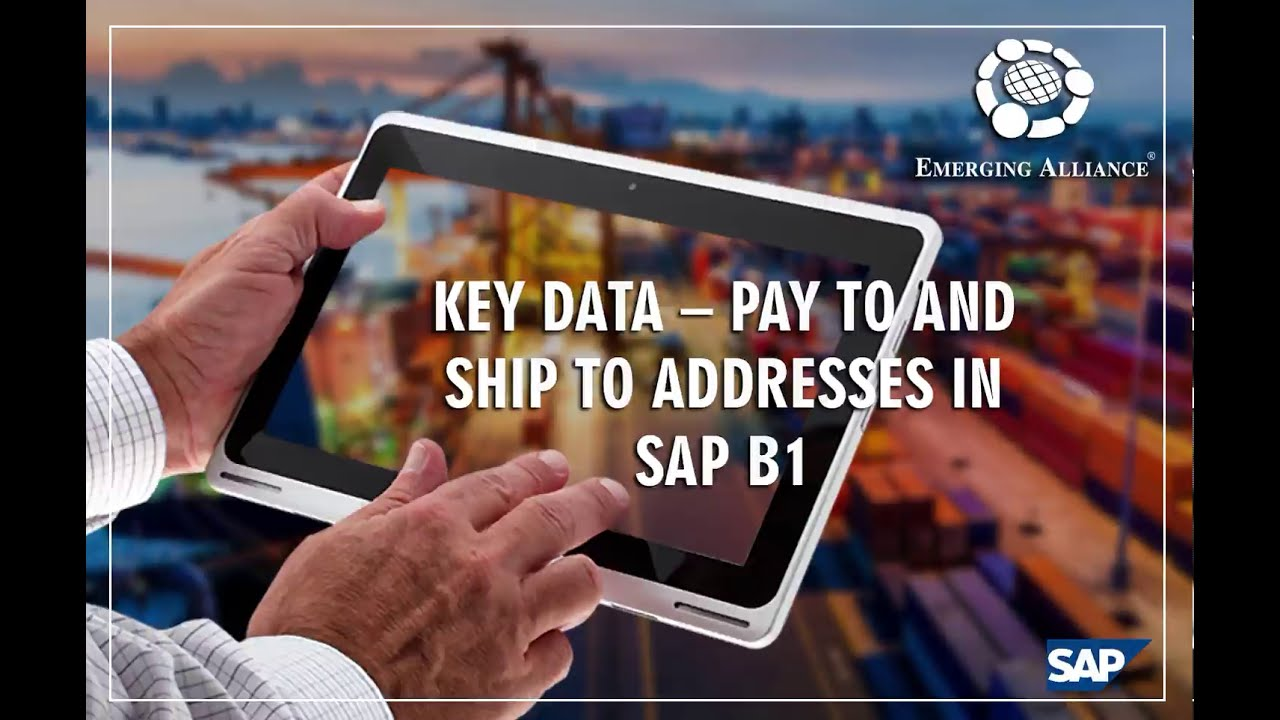KEY DATA – PAY TO AND SHIP TO ADDRESSES IN SAP B1