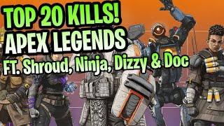 Top 20 Kills in Apex Legends Ft. Shroud, Ninja, Dizzy & Doc  - Apex Legends Clips & Highlights