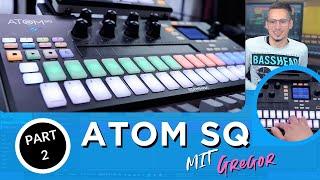 ATOM SQ mit Gregor, Teil 2 - Der Sequenzer [ Deutsch / German ]