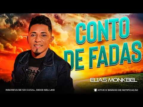 Elias Monkbel - Conto de Fadas - Part. Nattan 2021