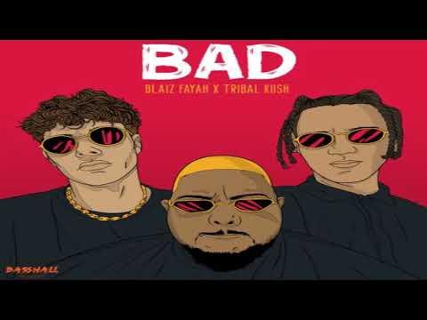 Download Bad - Blaiz Fayah,Tribal Kush [2021]