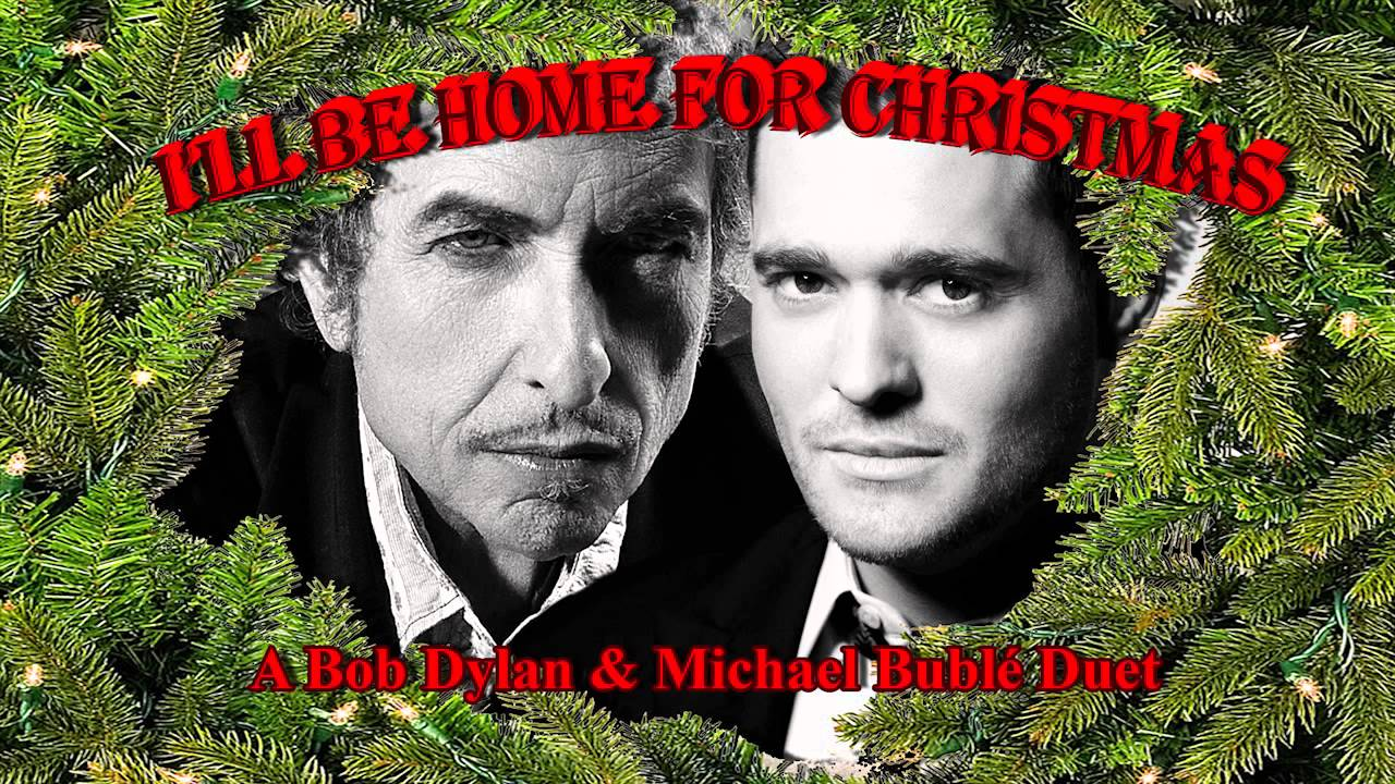 Bob Dylan and Michael Bublé - I'll Be Home For Christmas - YouTube