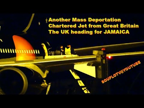 Chartered Jet full of UK Deportees heading for Jamaica 2017