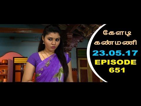 Keladi Kanmani Sun Tv Episode  651 23/05/2017