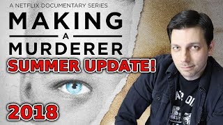 Making A Murderer UPDATES Summer 2018! | Steven Avery Case