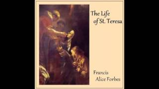 The Life of St. Teresa (FULL Audiobook)