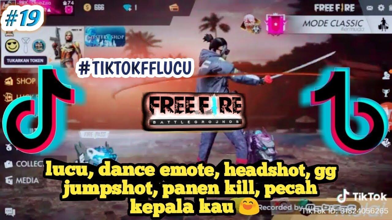 Tik Tok Ff Freefire Lucu Dance Emote Headshot Gg Jumpshot Panen Kill Pecah Kepala Kau 19 Youtube