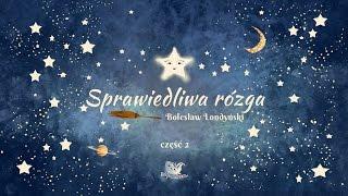 SPRAWIEDLIWA RÓZGA CZ. 2  – Bajkowisko.pl – słuchowisko – bajka dla dzieci (audiobook)